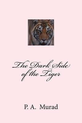 The Dark Side of the Tiger