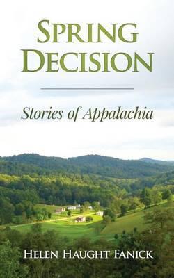 Spring Decision: Stories of Appalachia