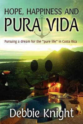 Hope, Happiness and Pura Vida: Pursuing a Dream for the Pure Life in Costa Rica