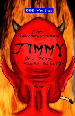 Jimmy: Der Daemon Auf Meiner Schulter