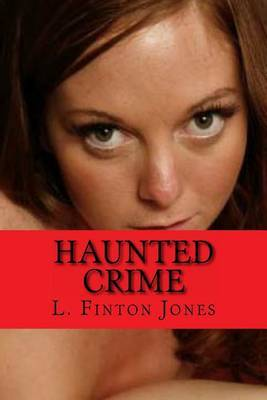 Haunted Crime: Book Two: I Know You Can Hear Me