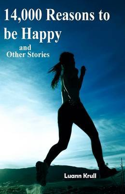 14,000 Reasons to Be Happy and Other Stories