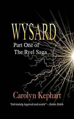 Wysard: Part One of the Ryel Saga