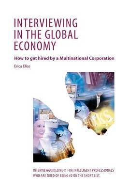 Interviewing in the Global Economy: How to Get Hired by a Multinational Corporation