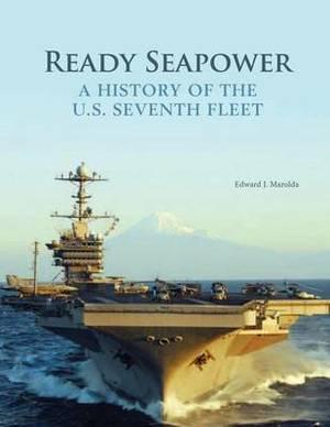 Ready Seapower - A History of the U.S. Seventh Fleet