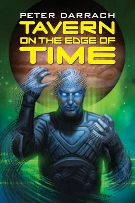 Tavern on the Edge of Time: Book Three of the Second Skin Sequence