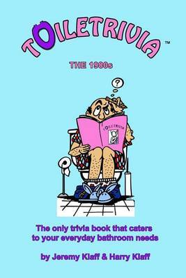 Toiletrivia - 1980s Trivia: The Only Trivia Book That Caters to Your Everyday Bathroom Needs