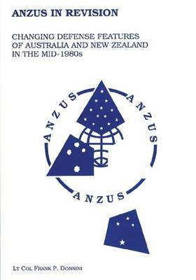 Anzus in Revision - Changing Defense Features of Australia and New Zealand in the Mid-1980's