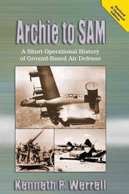 Archie to Sam - A Short Operational History of Ground-Based Air Defense