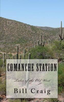 Comanche Station: Tales of the Old West
