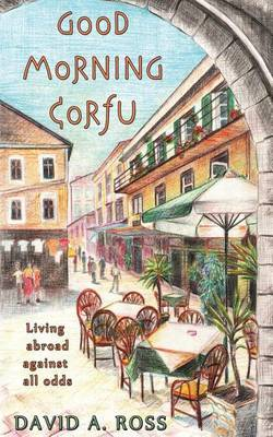 Good Morning Corfu: Living Abroad Against All Odds
