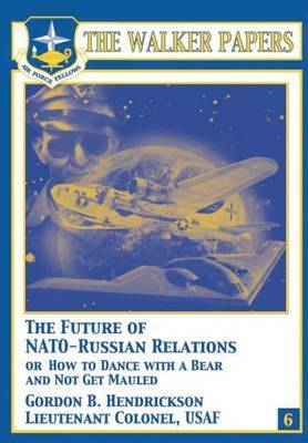 The Future of NATO-Russian Relations or How to Dance with a Bear and Not Get Mauled