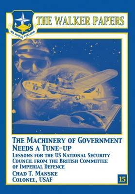 The Machinery of Government Needs a Tune-Up - Lessons for the U.S. National Security Council from the British Committee of Imperial Defence