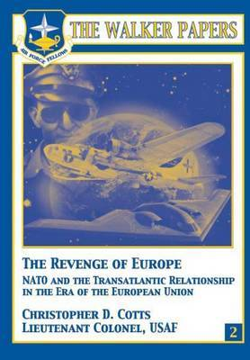 The Revenge of Europe - NATO and the Transatlantic Relationship in the Era of the European Union
