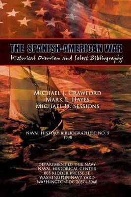 The Spanish-American War - Historical Overview and Select Bibliography