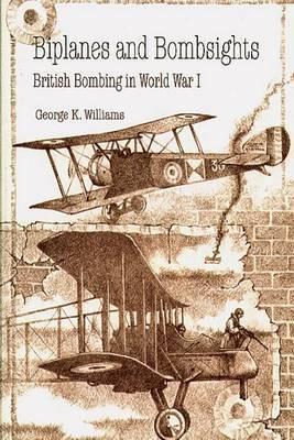 Biplanes and Bombsights - British Bombing in World War I