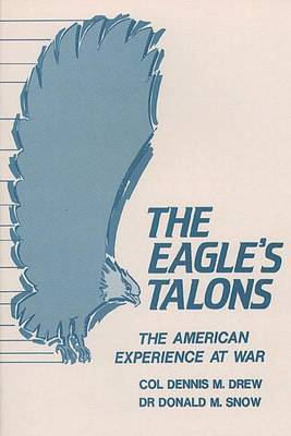 The Eagle's Talons - The American Experience at War