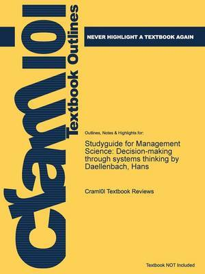 Studyguide for Management Science: Decision-Making Through Systems Thinking by Daellenbach, Hans