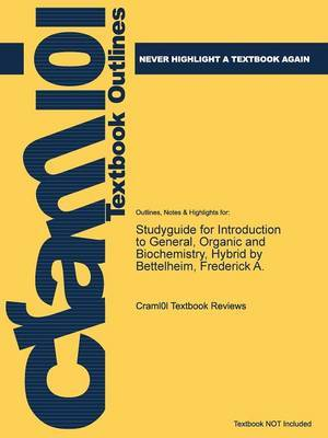 Studyguide for Introduction to General, Organic and Biochemistry, Hybrid by Bettelheim, Frederick A.