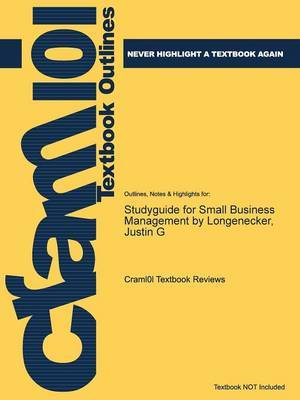Studyguide for Small Business Management by Longenecker, Justin G