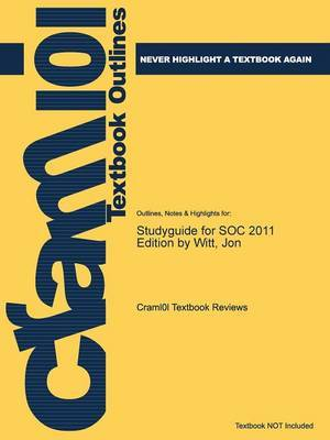 Studyguide for Soc 2011 Edition by Witt, Jon