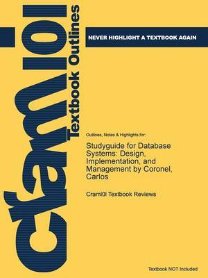 Studyguide for Database Systems: Design, Implementation, and Management by Coronel, Carlos