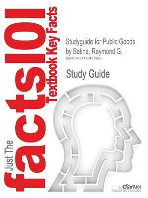 Studyguide for Public Goods by Batina, Raymond G.