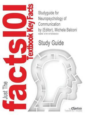 Studyguide for Neuropsychology of Communication by (Editor), Michela Balconi