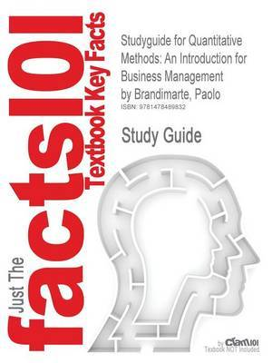 Studyguide for Quantitative Methods: An Introduction for Business Management by Brandimarte, Paolo