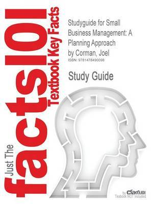 Studyguide for Small Business Management: A Planning Approach by Corman, Joel