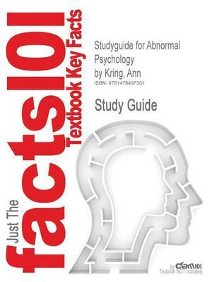 Studyguide for Abnormal Psychology by Kring, Ann