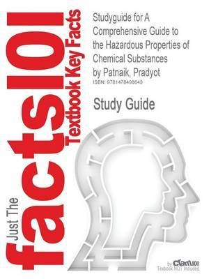 Studyguide for a Comprehensive Guide to the Hazardous Properties of Chemical Substances by Patnaik, Pradyot