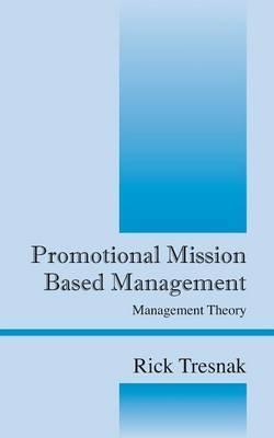 Promotional Mission Based Management: Management Theory