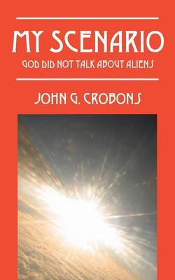My Scenario: God Did Not Talk about Aliens