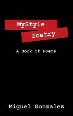 Mystyle Poetry: A Book of Poems