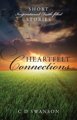 Heartfelt Connections: Short Inspirational Faith-Filled Stories