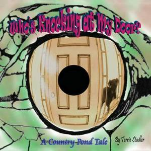 Who's Knocking at My Door? a Country Pond Tale
