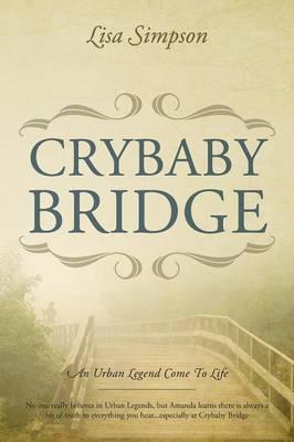 Crybaby Bridge: An Urban Legend Come to Life