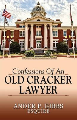 Confessions of an Old Cracker Lawyer