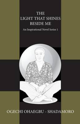 The Light That Shines Beside Me: An Inspirational Novel Series 1