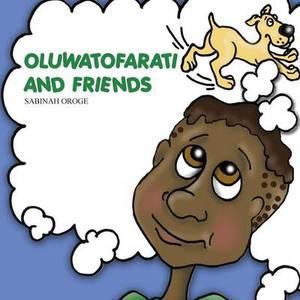 Oluwatofarati and Friends