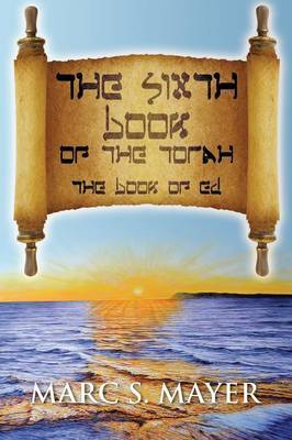 The Sixth Book of the Torah: The Book of Ed