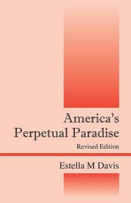 America's Perpetual Paradise: Revised Edition