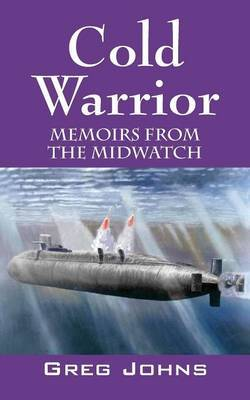 Cold Warrior: Memoirs from the Midwatch