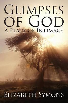 Glimpses of God: A Place of Intimacy