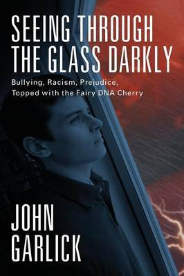 Seeing Through the Glass Darkly: Bullying, Racism, Prejudice, Topped with the Fairy DNA Cherry