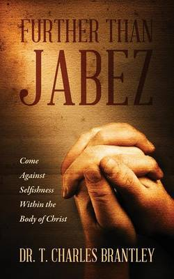 Further Than Jabez: Come Against Selfishness Within the Body of Christ