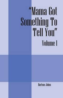 Mama Got Something to Tell You: Volume 1