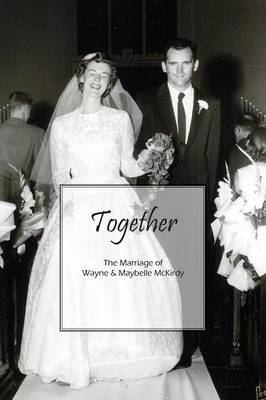 Together: The Marriage of Wayne & Maybelle McKirdy