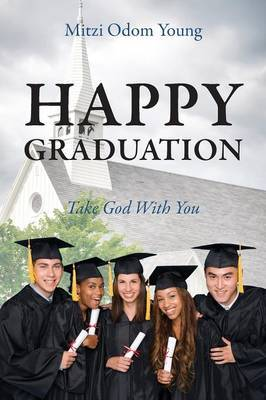 Happy Graduation: Take God with You